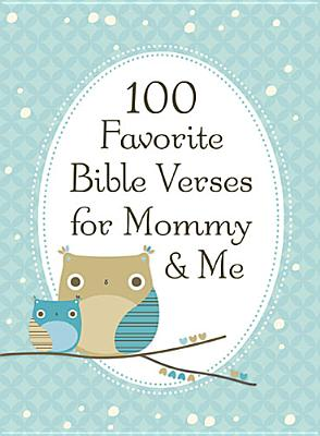 Image for 100 Favorite Bible Verses for Mommy and Me