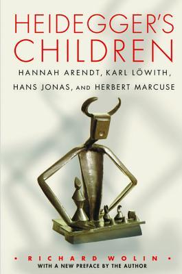 Image for Heidegger's Children: Hannah Arendt, Karl Lowith, Hans Jonas and Herbert Marcuse