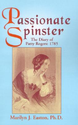 Image for Passionate Spinster: The Diary of Patty Rogers 1785