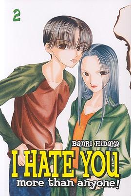 I Hate You More Than Anyone: Volume 2, BANRI HIDAKA
