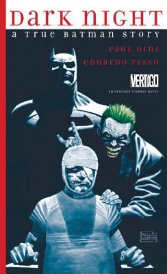 Dark Night: A True Batman Story, Dini, Paul
