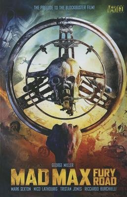 Mad Max: Fury Road: The Prelude to the Blockbuster Film!, Miller, George