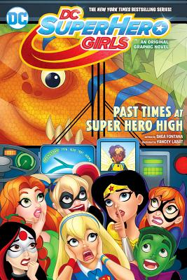Image for DC Super Hero Girls: Past Times At Super Hero High