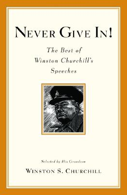 Image for Never Give In!: The Best of Winston Churchill's Speeches