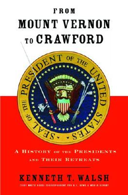 FROM MOUNT VERNON TO CRAWFORD : A HISTOR, KENNETH T. WALSH