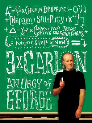Image for Three Times Carlin: An Orgy of George