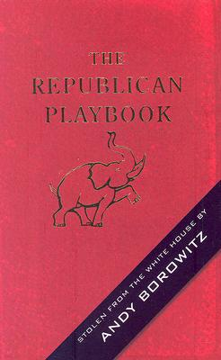 Republican Playbook, The, Andy Borowitz