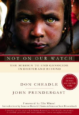 Image for NOT ON OUR WATCH MISSION TO END GENOCIDE IN DARFUR AND BEYOND