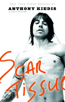 Scar Tissue, Anthony Kiedis; Larry Sloman
