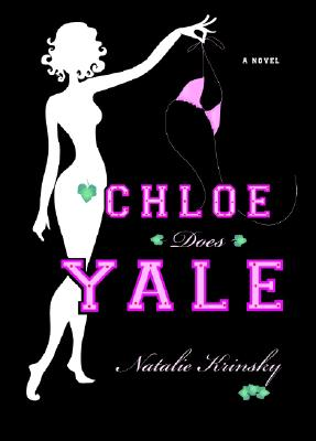 Chloe Does Yale, a Novel, Krinsky, Natalie