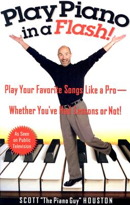 Image for Play Piano in a Flash!: Play Your Favorite Songs Like a Pro -- Whether You've Had Lessons or Not!