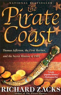 Image for The Pirate Coast: Thomas Jefferson, the First Marines, and the Secret Mission of 1805