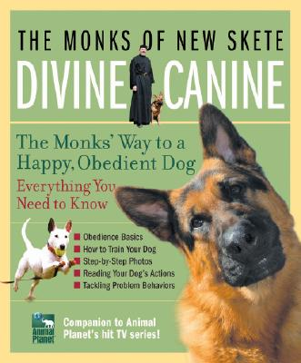 Image for Divine Canine: The Monks' Way to a Happy, Obedient Dog