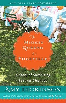 The Mighty Queens of Freeville: A Story of Surprising Second Chances, Amy Dickinson