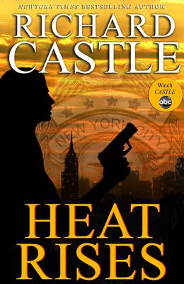 Heat Rises International Edition (Nikki Heat), Richard Castle