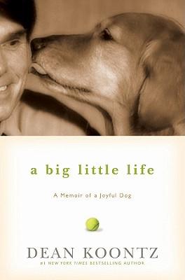 A Big Little Life, Dean Koontz