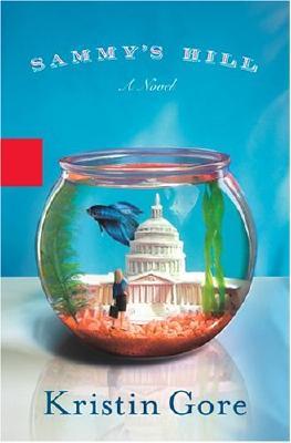 Sammy's Hill: A Novel, Gore, Kristin