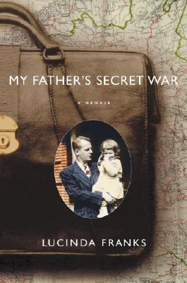Image for My Father's Secret War: A Memoir