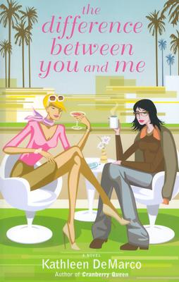 The Difference Between You and Me: A Novel, Demarco, Kathleen