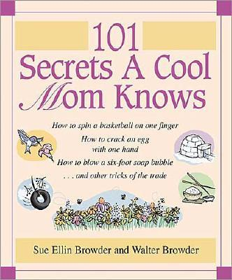 Image for 101 Secrets a Cool Mom Knows