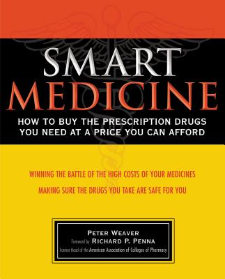 Image for Smart Medicine: How to Buy the Prescription Drugs You Need at a Price You Can Afford