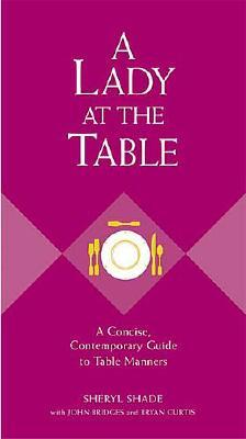 Image for Lady At The Table : A Concise, Contemporary Guide To Table Manners
