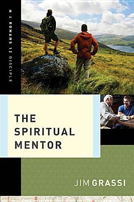 Image for The Spiritual Mentor (A Romans 12 Disciple)