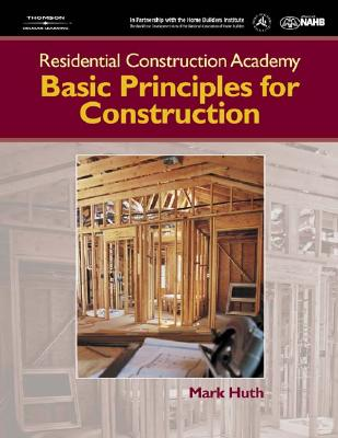 Image for Residential Construction Academy: Principles for Construction (Residential Construction Academy Series)
