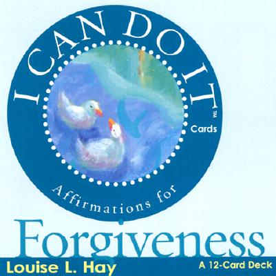 I Can Do It Cards, Forgiveness, Louise L. Hay