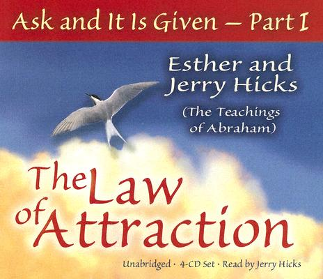 Ask and it is Given - Part I : The Law of Atttaction (CDs, Set of 4), Esther and Jerry Hicks