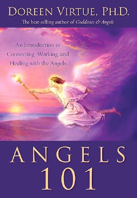 """Angels 101 : An Introduction to Connecting, Working, And Healing With the Angels"", ""VIRTUE, DOREEN"""