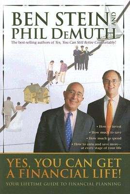 Yes, You Can Get A Financial Life!: Your Lifetime Guide to Financial Planning, Ben Stein, Phil DeMuth