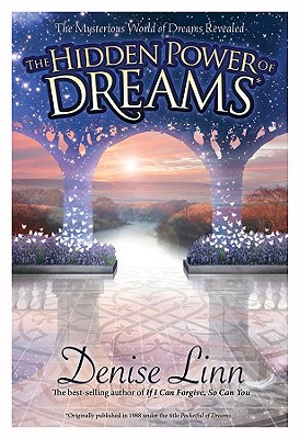 Image for The Hidden Power of Dreams: The Mysterious World of Dreams Revealed