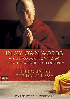In My Own Words: An Introduction to My Teachings and Philosophy, His Holiness The Dalai Lama