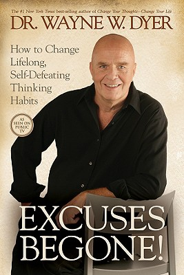 Image for EXCUSES BEGONE! HOW TO CHANGE LIFELONG, SELF-DEFEATING THINKING HABITS