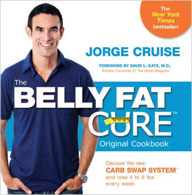 Image for The Belly Fat Cure: Discover the New Carb Swap System and Lose 4 to 9 lbs. Every Week