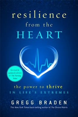 Image for Resilience from the Heart: The Power to Thrive in Life's Extremes