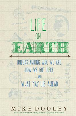 Image for Life on Earth: Understanding Who We Are, How We Got Here, and What May Lie Ahead