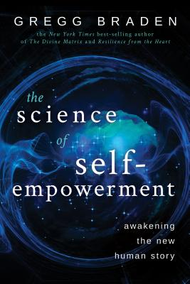Image for The Science of Self-Empowerment: Awakening the New Human Story