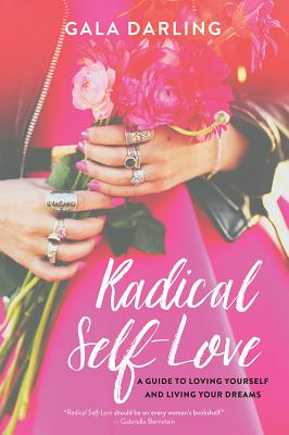 Image for Radical Self-Love: A Guide to Loving Yourself and Living Your Dreams