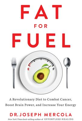 Image for Fat for Fuel: A Revolutionary Diet to Combat Cancer, Boost Brain Power, and Increase Your Energy