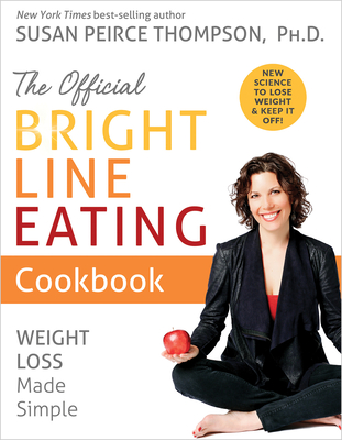 Image for The Official Bright Line Eating Cookbook: Weight Loss Made Simple