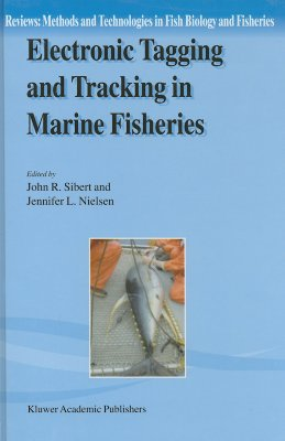 Electronic Tagging and Tracking in Marine Fisheries: Proceedings of the Symposium on Tagging and Tracking Marine Fish with Electronic Devices, ... Technologies in Fish Biology and Fisheries)