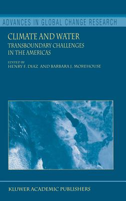 Image for Climate and Water: Transboundary Challenges in the Americas (Advances in Global Change Research)