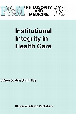 Image for Institutional Integrity in Health Care (Philosophy and Medicine)