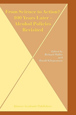 From Science to Action? 100 Years Later - Alcohol Policies Revisited