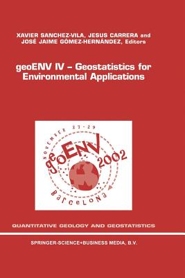 geoENV IV _ Geostatistics for Environmental Applications: Proceedings of the Fourth European Conference on Geostatistics for Environmental ... 2002 (Quantitative Geology and Geostatistics)