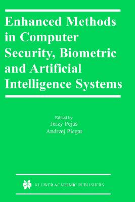 Image for Enhanced Methods in Computer Security, Biometric and Artificial Intelligence Systems