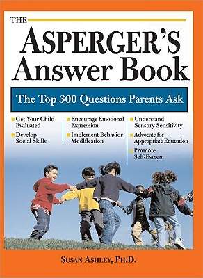 Image for Asperger's Answer Book: The Top 275 Questions Parents Ask