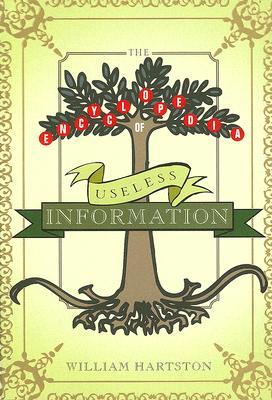 The Encyclopedia of Useless Information, Willam Hartston